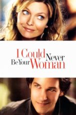 Nonton Movie I Could Never Be Your Woman (2007) Sub Indo