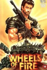 Nonton Movie Wheels of Fire (1985) Sub Indo