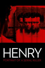 Nonton Movie Henry: Portrait of a Serial Killer (1986) Sub Indo