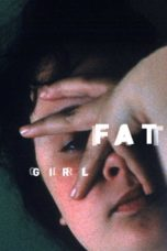 Nonton Movie Fat Girl (2001) Sub Indo