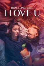 Nonton Movie How Long Will I Love U (2018) Sub Indo