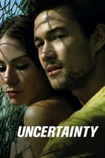 Nonton Movie Uncertainty (2009) Sub Indo
