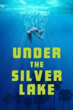 Nonton Movie Under the Silver Lake (2018) Sub Indo
