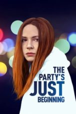 Nonton Movie The Party's Just Beginning (2018) Sub Indo