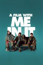Nonton Movie A Film with Me in It (2008) Sub Indo