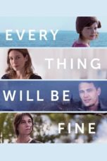 Nonton Movie Every Thing Will Be Fine (2015) Sub Indo
