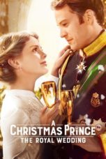 Nonton Movie A Christmas Prince: The Royal Wedding (2018) Sub Indo