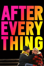 Nonton Movie After Everything (2018) Sub Indo