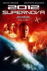 Nonton Movie 2012: Supernova (2009) Sub Indo