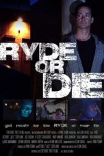 Nonton Movie Ryde or Die (2018) Sub Indo