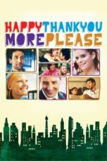 Nonton Movie Happythankyoumoreplease (2010) Sub Indo