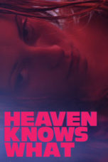 Nonton Online Heaven Knows What (2014) Sub Indo