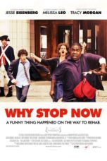 Nonton Movie Why Stop Now (2012) Sub Indo