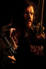 Nonton Movie Never Grow Old (2019) Sub Indo