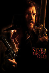 Nonton Online Never Grow Old (2019) Sub Indo