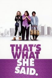 Nonton Online That's What She Said (2012) Sub Indo