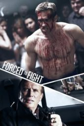 Nonton Online Forced to Fight (2011) Sub Indo