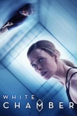 Nonton Movie White Chamber (2019) Sub Indo