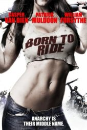 Nonton Online Born to Ride (2011) Sub Indo