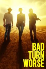 Nonton Movie Bad Turn Worse (2014) Sub Indo