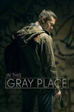 Nonton Movie In This Gray Place (2018) Sub Indo
