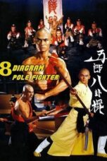 Nonton Online The Eight Diagram Pole Fighter (1984) Sub Indo