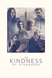 Nonton Online The Kindness of Strangers Sub Indo