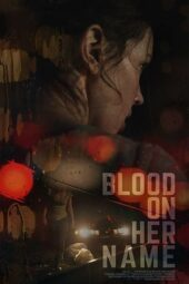 Nonton Online Blood on Her Name (2019) Sub Indo