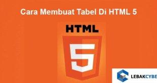 Cara Membuat Tabel Di HTML 5