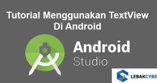 Tutorial Menggunakan TextView Di Android