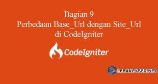 Perbedaan Base_Url dengan Site_Url di CodeIgniter