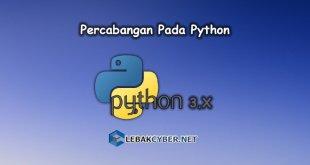 Tutorial Python - Percabangan Pada Python
