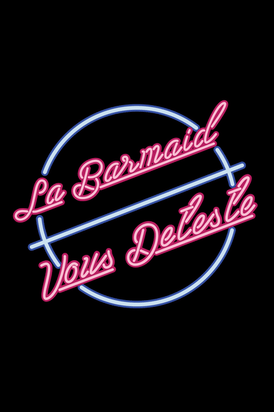 La_Barmaid_Neon-Le_Barman_Vous_Deteste