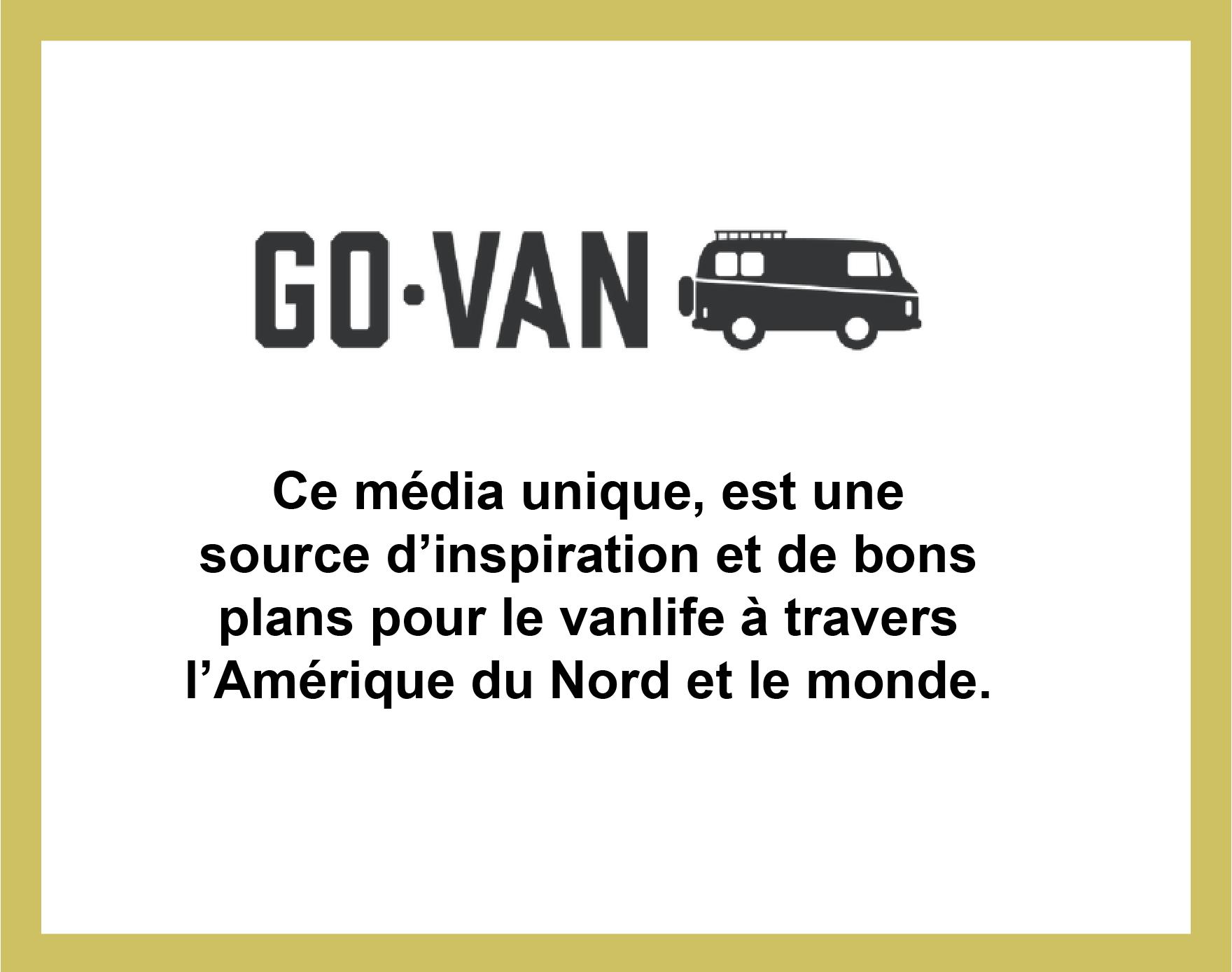 Partenariat avec Go Van, média d'inspiration sur la vanlife en Amérique du Nord et dans le monde
