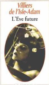 Villiers de l'Isle-Adam. L'eve future.