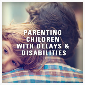 Parenting with delays & disabilities