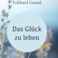 Das Glueck Zu Leben ( Buch)