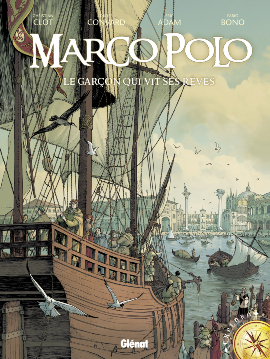 Marco Polo : Le garçon qui vit ses rêves