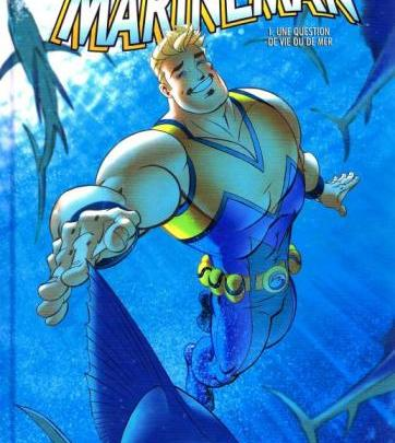 Marineman, tome 1 : Une question de vie ou de mer