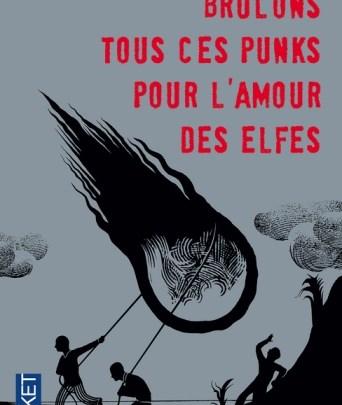 Brûlons tous ces punks pour l'amour des elfes