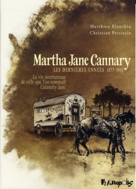Martha Jane Cannary, tome 3 : Les années 1877 – 1903