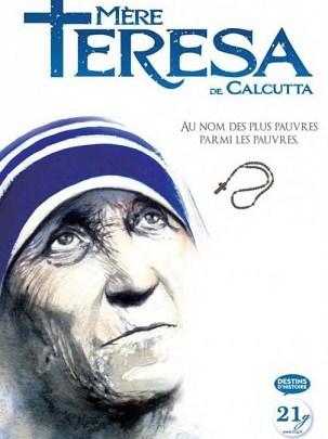 Mère Teresa de Calcutta : Au nom des plus pauvres parmi les pauvres