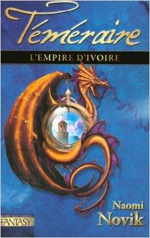 Téméraire, tome 4 : L'empire d'ivoire