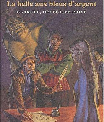 Garrett, détective privé, tome 1 : La belle aux bleus d'argent