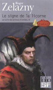 Le Cycle des Princes d'Ambre, tome 3 : Le signe de la licorne