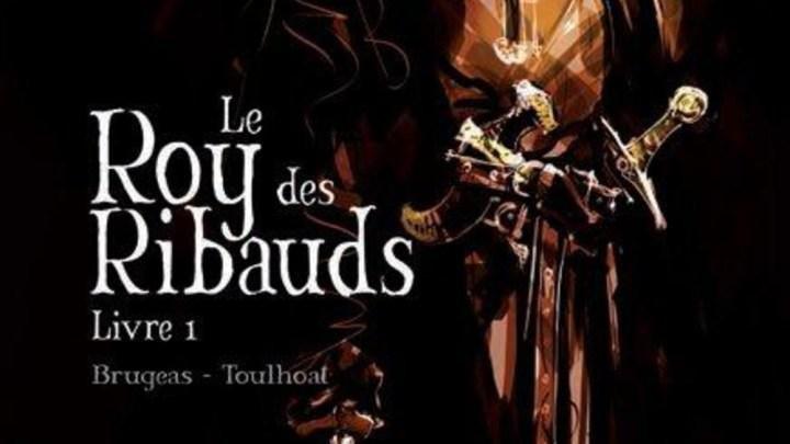 Le Roy des Ribauds, tome 1