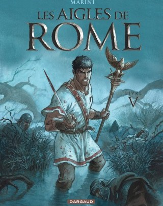 Les aigles de Rome, tome 5