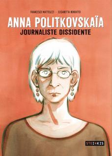 Anna Politkovskaia – Journaliste dissidente