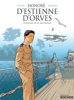 Honoré d'Estienne d'Orves : Pionnier de la Résistance