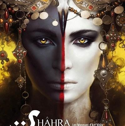 Les Masques d'Azr'Khila, tome 1 : Shâhra